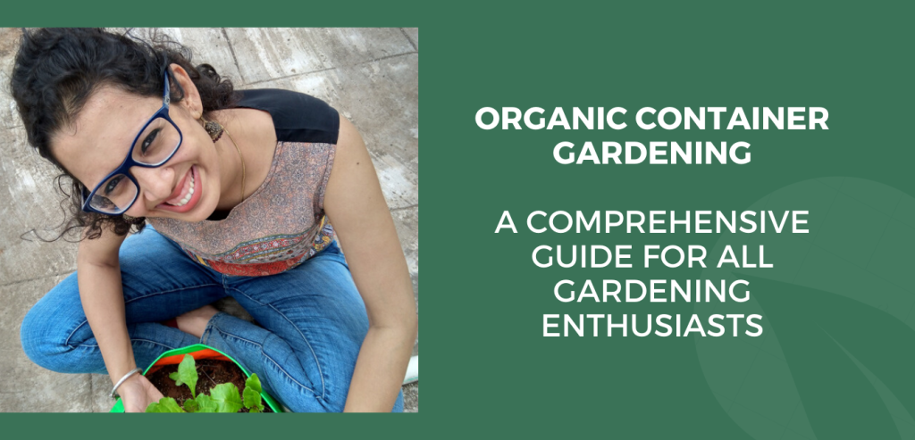 organic container gardening - a comprehensive guide for all Gardening enthusiasts.